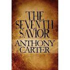 The Seventh Savior by Anthony Carter, Professor Anthony Carter (Paperback / softback, 2010)