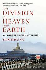 Division of Heaven and Earth: On Tibet's Peaceful Revolution by C Hurst & Co...