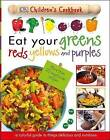 Eat Your Greens, Reds, Yellows, and Purples: Children's Cookbook by DK Publishing (Dorling Kindersley) (Hardback, 2016)