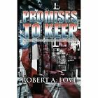 Promises to Keep: Memoirs of a Polished Street Fighter by Robert a Love (Paperback / softback, 2013)
