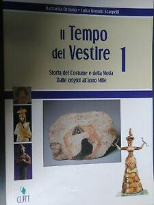 IL TEMPO DEL VESTIRE VOL.1  STORIA DEL COSTUME.. R. DI IORIO CLITT 9788889140789