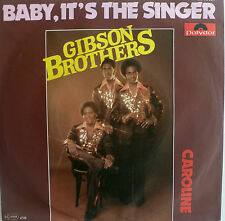 "7"" 1977! GIBSON BROTHERS : Baby It´s The Singer /MINT-"