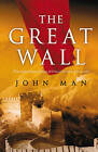 The Great Wall by John Man (Paperback, 2008)