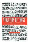 Violation of Trust Second Edition: An Inside View of How Crooked Labor Leaders Cooperate with Organized Crime to Rape the Union's Treasury and Welfare by Hugo D Menendez (Paperback / softback, 2013)