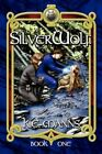 Silverwolf K. C. Manns Adventure Authorhouse Paperback 9781434344731