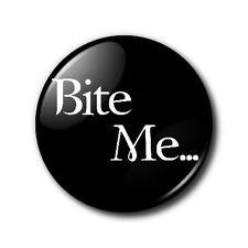 25mm Button/Pin Badge - Twilight - Bite Me -Emo Goth Cullen Vampire