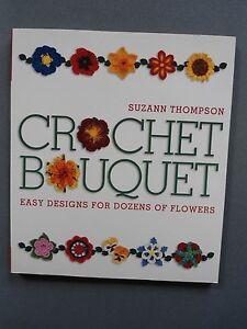 Details Zu Crochet Bouquet Blumen Häkeln Suzann Thompson Anleitungen Häkelmuster Buch Top
