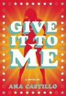 Give It To Me by Ana Castillo (Paperback, 2014)