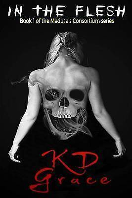 In the Flesh by K D Grace (Paperback / softback) Expertly Refurbished Product