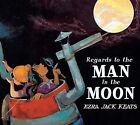 Regards to the Man in the Moon by Ezra Jack Keats (Hardback, 2009)