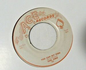 Earl-King-You-Can-Fly-High-b-w-Those-Lonely-Lonely-Feelings-Ace-52-blues-7-034-45rpm