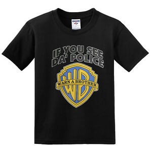 NEW-IF-YOU-SEE-DA-039-POLICE-WARN-A-BROTHER-Funny-Jokes-Humor-T-shirts