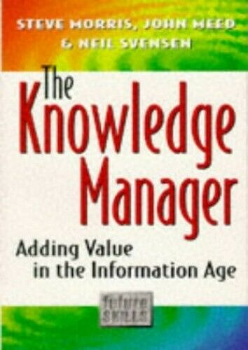 The Knowledge Manager: Adding Value in the Informatio... by Meed, John Paperback