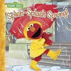 Splish-Splash Spring!: Sesame Street by Joe Ewers, Liza Alexander (Paperback, 2016)