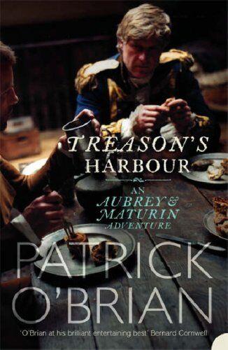 Treason's Harbour By Patrick O'Brian. 9780007255917