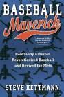 Baseball Maverick: How Sandy Alderson Revolutionized Baseball and Revived the Mets by Steve Kettman (Hardback, 2014)