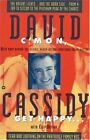 C'mon, Get Happy : Fear and Loathing on the Partridge Family Bus by David Cassidy and Chip Deffaa (1994, Paperback)