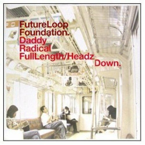 "Future Loop Foundation Daddy radical (Full Length)  [Maxi 12""]"