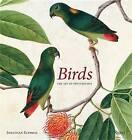 Birds: The Art of Ornithology by Jonathan Elphick (Hardback, 2015)