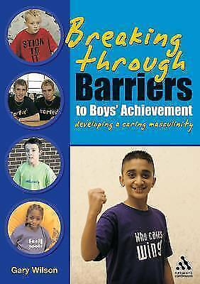 Breaking Through Barriers to Boys' Achievement: Developing a Caring-ExLibrary