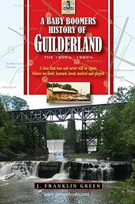 A Baby Boomers History of Guilderland NY, Green, John ...