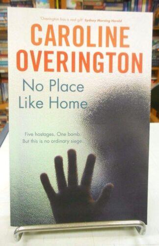 1 of 1 - No Place Like Home by Caroline Overington (Paperback, 2013)