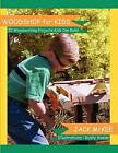 Woodshop for Kids: 52 Woodworking Projects Kids Can Build by Jack McKee (Paperback / softback, 2012)