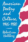 American Poetry and Culture, 1945-80 by Robert Von Hallberg (Paperback, 1988)