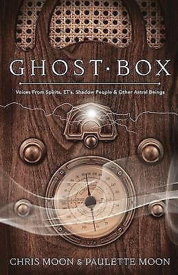 Ghost Box : Voices from Spirits, ETs, Shadow People and Other Astral Beings  by Paulette Moon and Chris Moon (2017, Paperback)