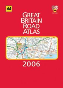 AA Great Britain Road Atlas 2006 (AA Atlases) By AA Publishing,Automobile Assoc