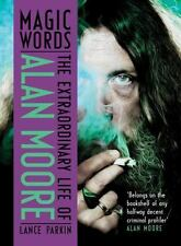 Magic Words : The Extraordinary Life of Alan Moore by Lance Parkin (2013, Hardcover)