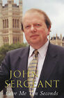 Give Me Ten Seconds by John Sergeant (Paperback, 2002)