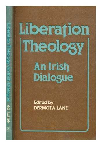Liberation theology : an Irish dialogue / edited by Dermot Lane
