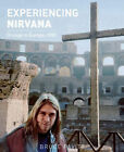 Experiencing Nirvana: Grunge in Europe, 1989 by Bruce Pavitt (Hardback, 2014)
