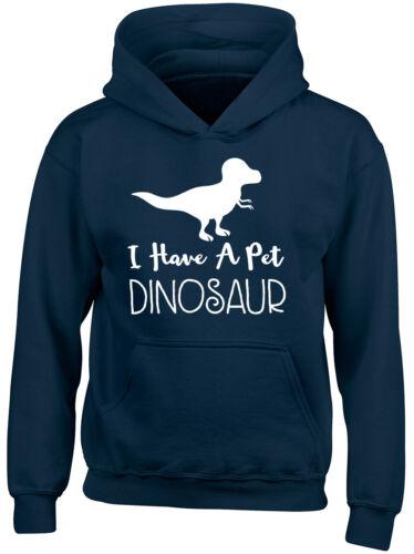 I Have a Pet Dinosaur Kids Childrens Hooded Top Boys Girls Hoodie