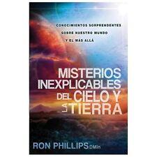 Misterios inexplicables del cielo y la tierra: Claves biblicas de nuestro mundo