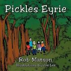 Pickles Eyrie by Rob Matson 9781449060886 Paperback 2010