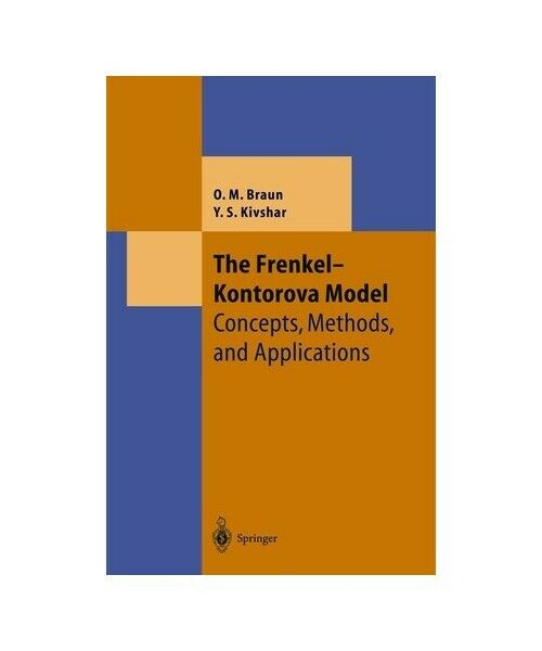 Oleg M. Braun, Yuri S. Kivshar The Frenkel-Kontorova Model