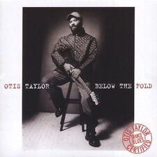 Below the Fold by Otis Taylor (CD, Sep-2005, Telarc Distribution)