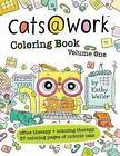 Cats@work Coloring Book Vol. 1: Coloring Therapy + Office Therapy in One by Kathy Weller (Paperback / softback, 2016)