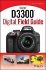 Nikon D3300 Digital Field Guide 9781118143216 by J. Dennis Thomas Paperback