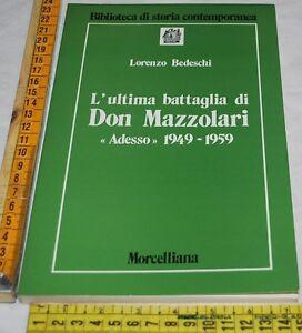 BEDESCHI-Lorenzo-L-039-ULTIMA-BATTAGLIA-DI-DON-MAZZOLARI-Morcelliana-libri-usati