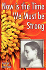 Now Is the Time We Must Be Strong by George Van Vleet (Paperback / softback, 2011)