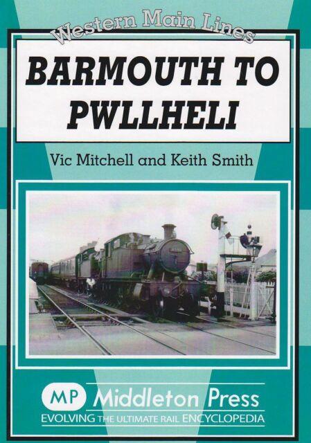 Barmouth to Pwllheli by Vic Mitchell, Keith Smith (Hardback, 2009)