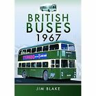 British Buses 1967 by Jim Blake (Hardback, 2015)