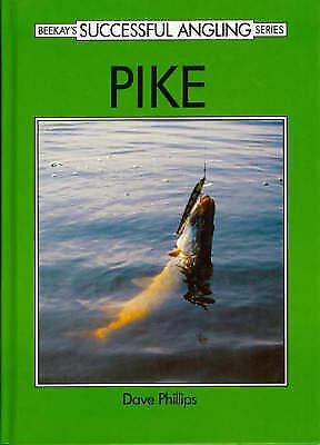 Phillips, Dave, Pike (Beekay's successful angling series), Hardcover, Very Good