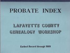 Probate Index Index Lafayette County Genealogy Workshop Earliest Record throug..