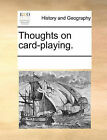 Thoughts on Card-Playing. by Multiple Contributors, See Notes Multiple Contributors (Paperback / softback, 2010)