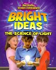 Bright Ideas: The Science of Light by Jay Hawkins (Paperback / softback, 2013)