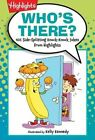 Who's There?: 501 Side-Splitting Knock-Knock Jokes from Highlights by Highlights For Children (Paperback / softback, 2012)